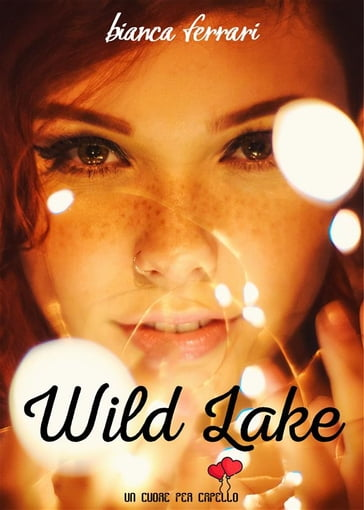 Wild Lake (Un cuore per capello)