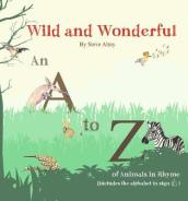 Wild and Wonderful: A to Z of Animals