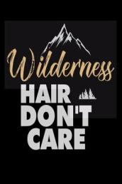 Wilderness Hair Don t Care