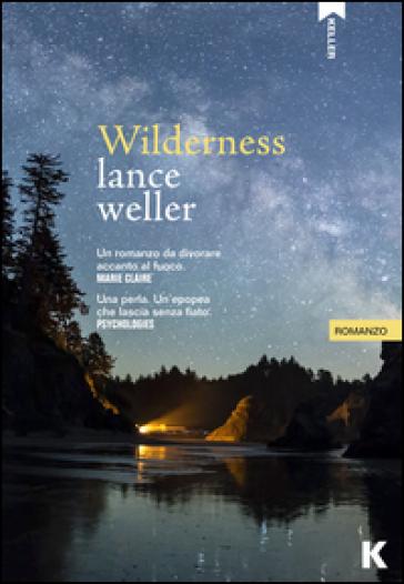 Wilderness - Lance Weller |