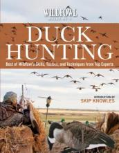 Wildfowl Magazine s Guide to Duck Hunting