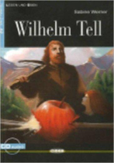 Wilhelm Tell. Con CD Audio - Sabine Werner | Kritjur.org