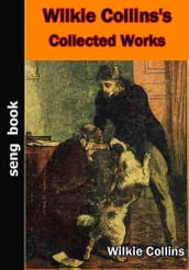 Wilkie Collins s Collected Works