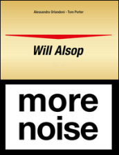 Will Alsop. More noise. Ediz. italiana