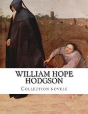 William Hope Hodgson, Collection novels