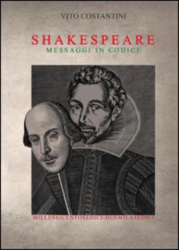 William Shakespeare. Messaggi in codice - Vito Costantini |