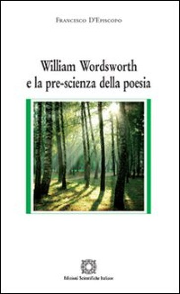 William Wordsworth e la pre-scienza della poesia