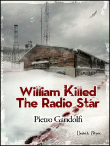 Willilam killed the radio star - Pietro Gandolfi  