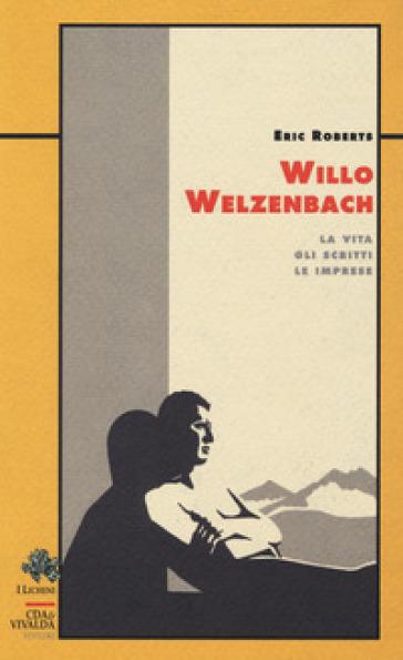 Willo Welzenbach. La vita, gli scritti, le imprese - Eric S. Roberts   Rochesterscifianimecon.com