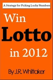 Win Lotto in 2016 (A Strategy for Picking Lucky Numbers)