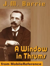 A Window In Thrums (Mobi Classics)
