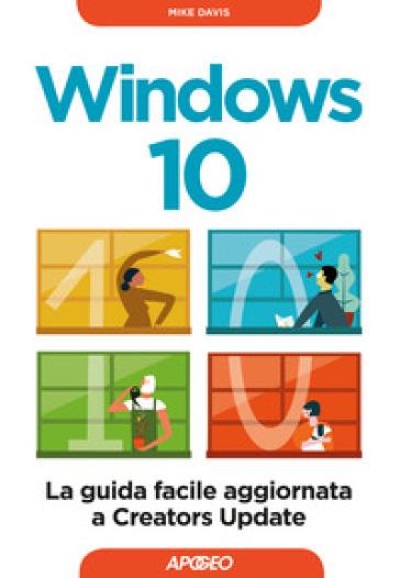 Windows 10. La guida facile aggiornata a Creators Update - Mike Davis   Jonathanterrington.com