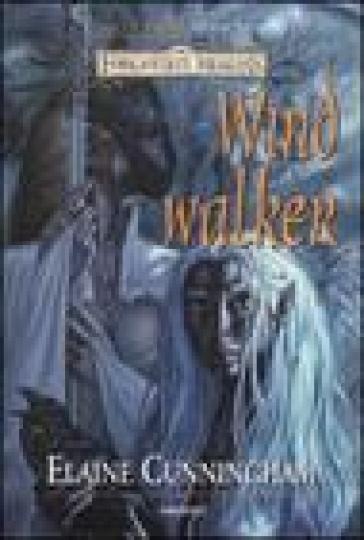 Windwalker. Luci e ombre. Forgotten Realms. 3. - Elaine Cunningham   Rochesterscifianimecon.com