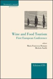 Wine and food tourism. First european conference
