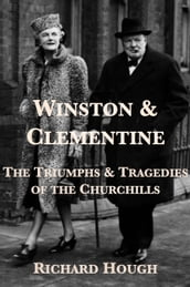 Winston & Clementine: The Triumphs & Tragedies of the Churchills