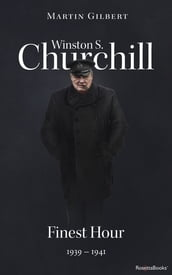 Winston S. Churchill: Finest Hour, 1939-1941