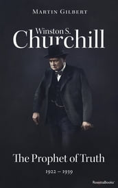 Winston S. Churchill: The Prophet of Truth, 1922-1939