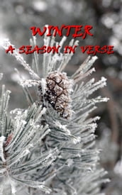Winter, A Season In Verse