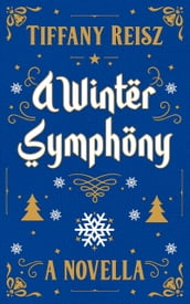 A Winter Symphony: A Christmas Novella