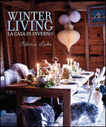 Winter living. La casa in inverno - Selina Lake | Thecosgala.com