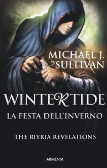 Wintertide. La festa d'inverno. The Riyria revelations - Michael J. Sullivan |