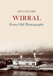Wirral From Old Photographs