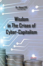 Wisdom in The Crises of Cyber-Capitalism