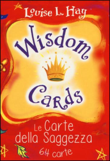 Wisdom cards. Le carte della saggezza. 64 carte - Louise L. Hay  