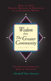 Wisdom from the Greater Community Volume II