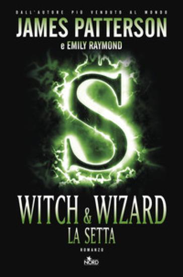 Witch & Wizard. La setta - James Patterson |