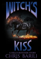 Witch s Kiss: A Hell s Butcher Short Story
