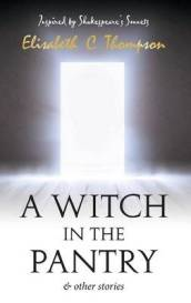 A Witch in the Pantry and Other Stories