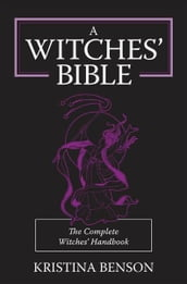 A Witches  Bible: The Complete Witches  Handbook
