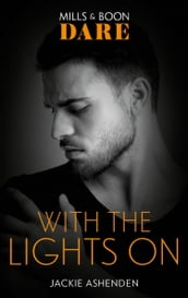 With The Lights On (Mills & Boon Dare) (Playing for Pleasure, Book 2)