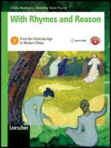 With rhymes and reason. Per le Scuole superiori. Con espansione online. 2: From the Victorian age to modern times