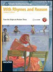 With rhymes and reason. From the origins to the modern times. Ediz. compatta. Per le Scuole superiori. Con espansione online