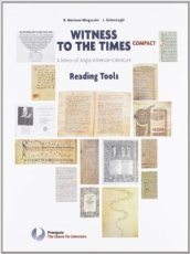 Witness to the times compact. Reading tools. Per le Scuole superiori