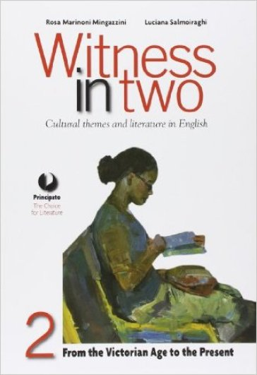 Witness in two. Con e-book. Con espansione online. Per le Scuole superiori. 2.From the Victorian age to the present