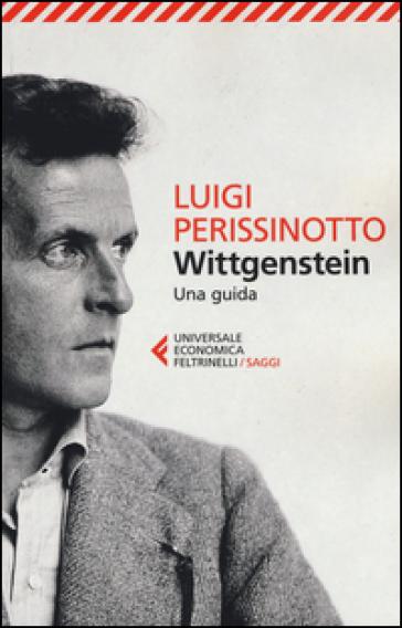 Wittgenstein. Una guida - Luigi Perissinotto  