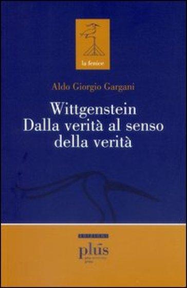 Wittgenstein dalla verità al senso della verità - Aldo Giorgio Gargani | Thecosgala.com