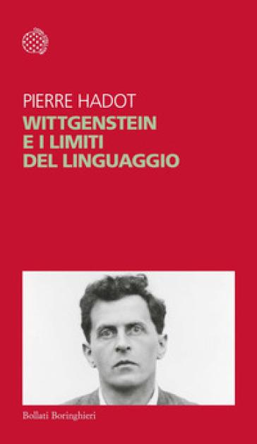Wittgenstein e i limiti del linguaggio - Pierre Hadot pdf epub