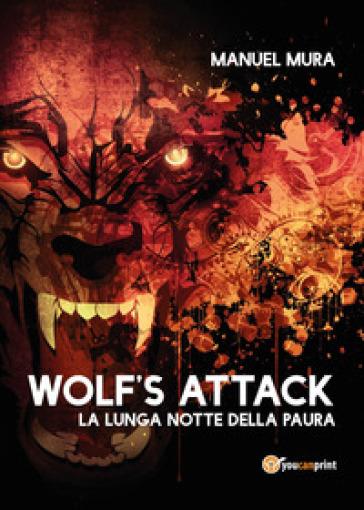 Wolf's Attack. La lunga notte della paura - Manuel Mura |