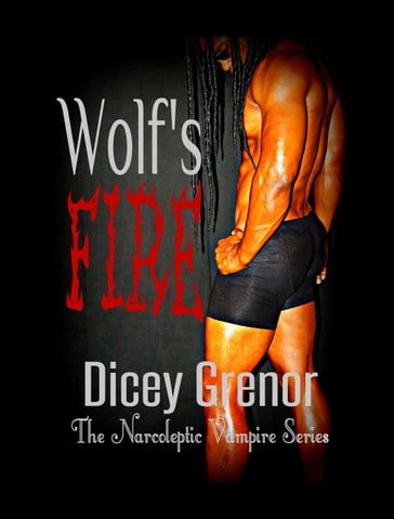 Wolf's Fire (The Narcoleptic Vampire Series Vol. 3.2)