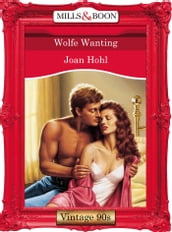 Wolfe Wanting (Mills & Boon Vintage Desire)