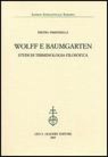 Wolff e Baumgarten. Studi di terminologia filosofica - Pietro Pimpinella |