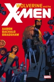 Wolverine & The X-Men by Jason Aaron Vol. 1