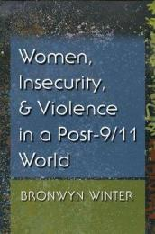 Women, Insecurity, and Violence in a Post-9/11 World
