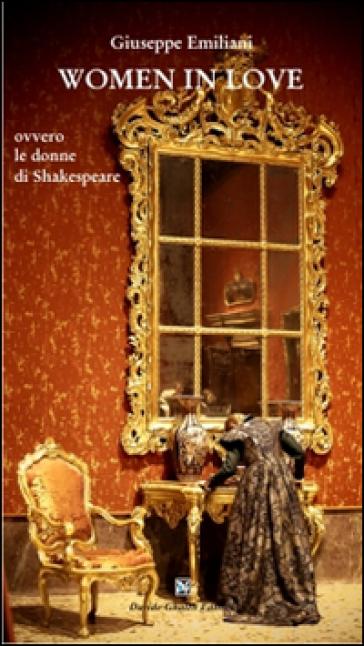 Women in love. Ediz. italiana - Giuseppe Emiliani   Jonathanterrington.com