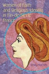Women of Faith and Religious Identity in Fin-de-Siecle France