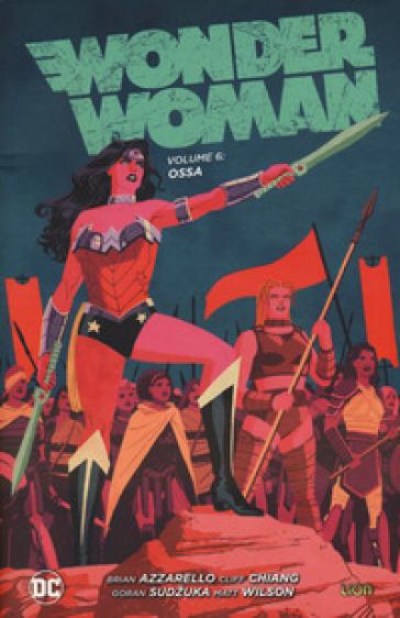 Wonder Woman. 6: Ossa - Brian Azzarello  